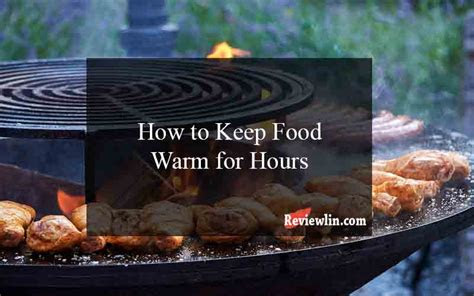 food warm  hours reviewlincom