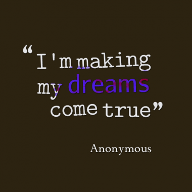 Quotes About Making Dreams Come True 38 Quotes