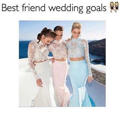Best friend wedding goals ?   Squad goals ?   Pinterest
