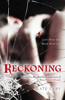Bloodline: A Sequel to Bram Stoker's Dracula Book 2, . Reckoning