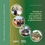 Propuesta de marco normativo para la gestión del riesgo de desastres en gobiernos locales