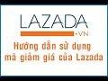 Mã giảm giá Lazada, Cách lấy mã giảm giá Lazada |namdaik