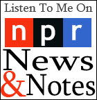 NPR News and Notes With Farai Chideya