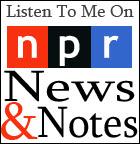 NPR News and Notes With Farai Chideya