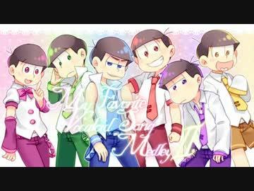 おそ松さん人力合作my Favorite Vocaloid Song MedleyⅡ六つ子α