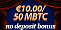 7Bit Casino  $/€10 or 50 Bitcoins no deposit bonus