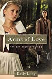 Arms of Love (An Amish Beginnings Novel)