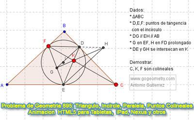 Problema de Geometría 895: Triangulo, Incirculo, Puntos de Tangencia, Lineas Paralelas, Puntos Colineales. GeoGebra, Animación HTML5. GeoGebra