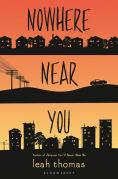 Title: Nowhere Near You, Author: Leah Thomas