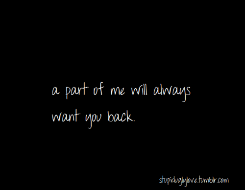Quotes About Wanting It Back 23 Quotes