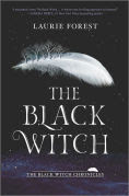 Title: The Black Witch (Black Witch Chronicles Series #1), Author: Laurie Forest