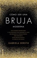 Cómo ser una bruja moderna Gabriela Herstik