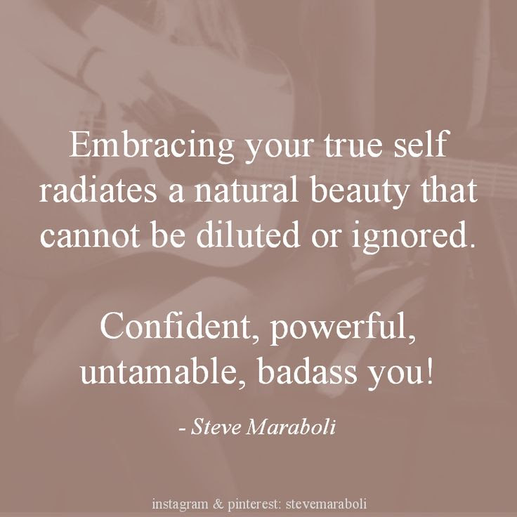 Embracing Your True Self Radiates A Natural Beauty That Cannot Be