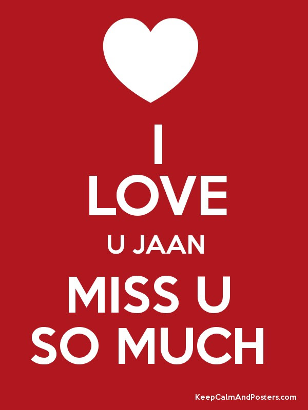 I Love U Jaan Miss U So Much Keep Calm And Posters Generator