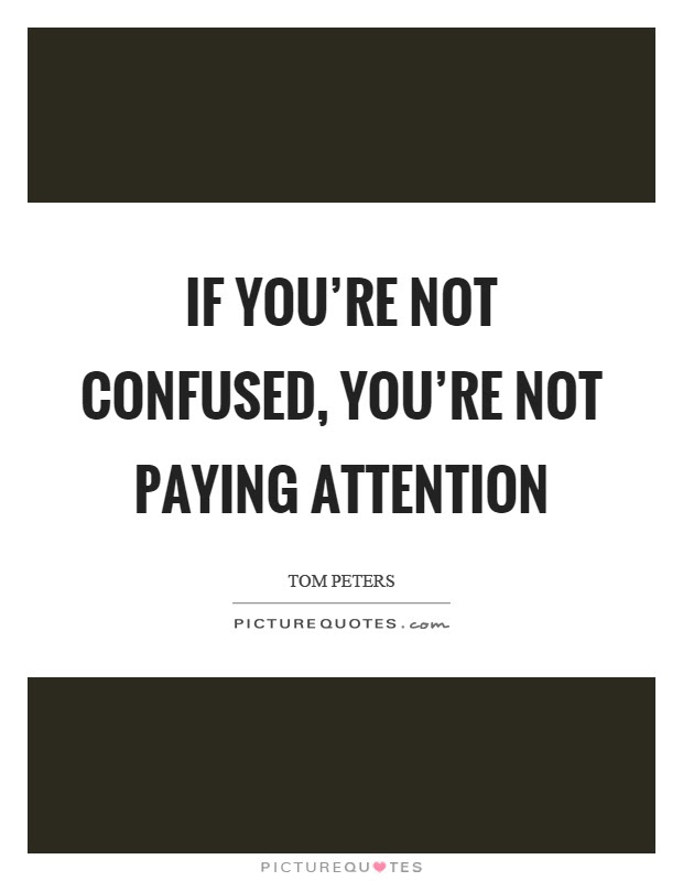 Paying Attention Quotes Sayings Paying Attention Picture Quotes