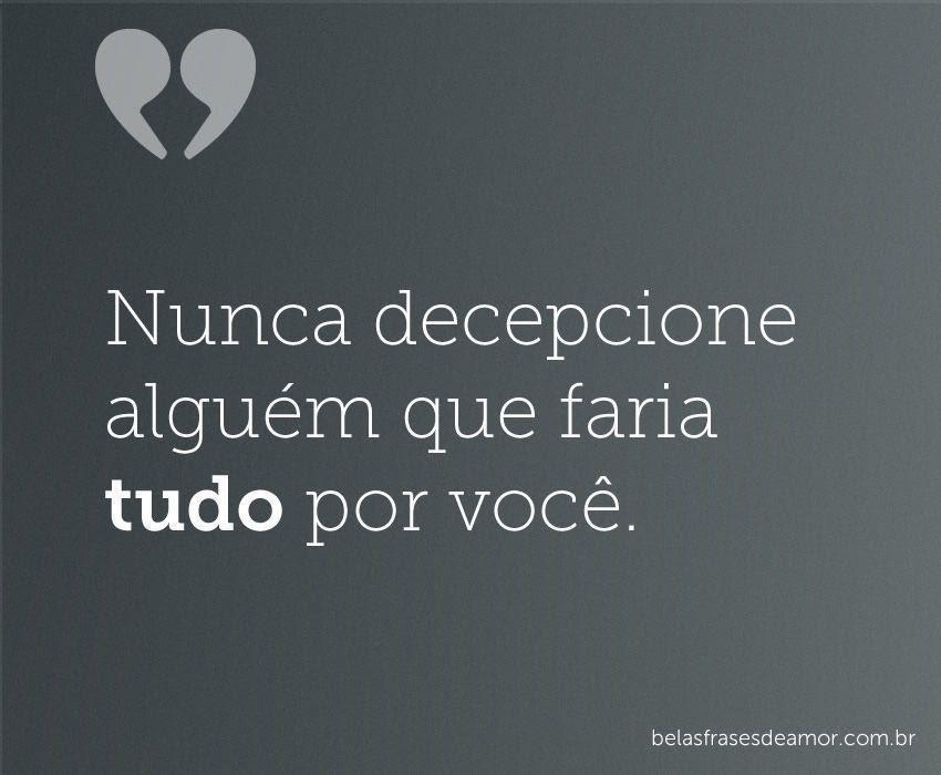 Frases De Amor Frases De Amor Nunca Decepcione Alguém Que Faria