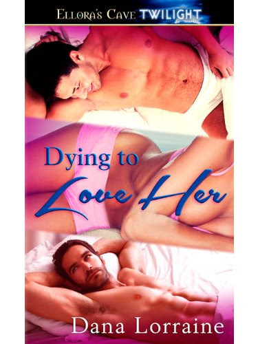 Dying to Love Her by Dana Lorraine
