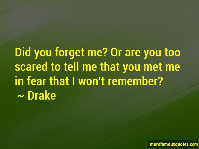 Did You Forget Me Quotes Top 45 Quotes About Did You Forget Me From