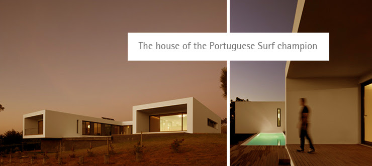 The house of the Portuguese Surf champion The house of the Portuguese Surf champion