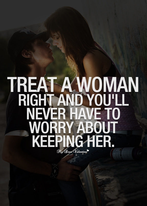 Quotes About Treating Your Girl Right 15 Quotes