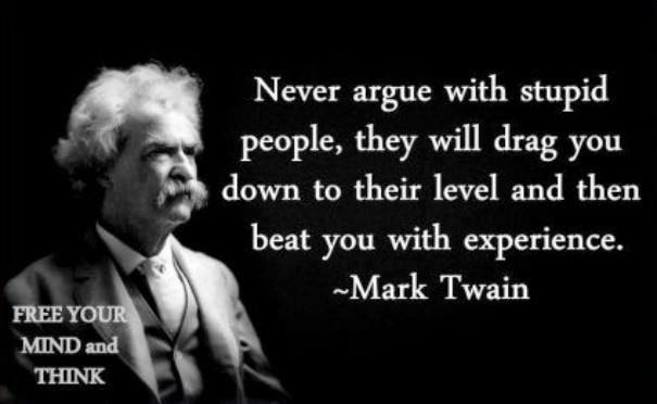 Never Argue With Stupid People Full Stop
