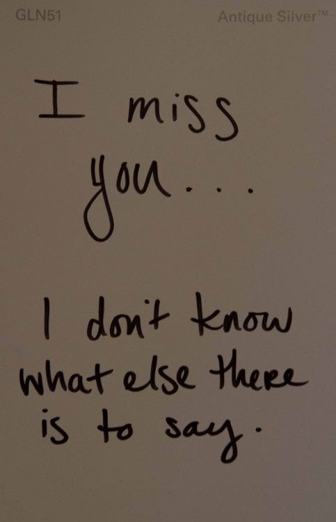 I Miss Youi Dont Know What Else There Is To Say Pictures