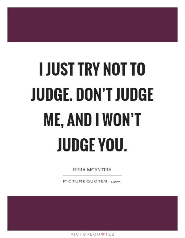Pictures Of Dont Judge Me Quotes And Sayings Kidskunstinfo