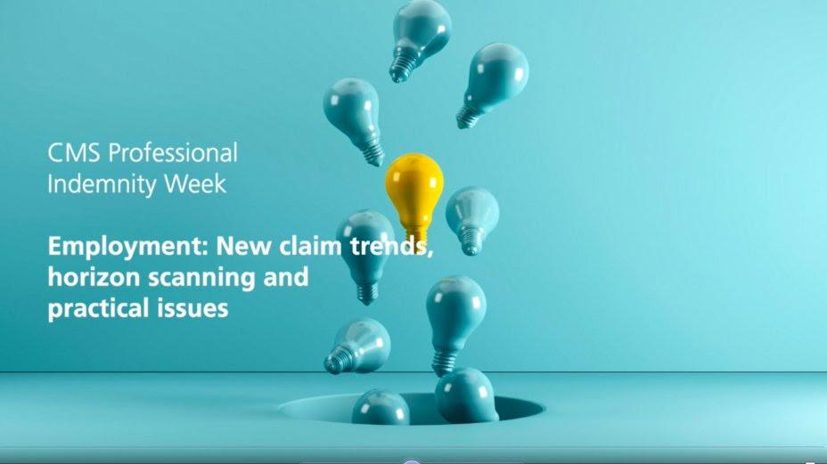 CMS Professional Indemnity Week - Employment: new claim ...