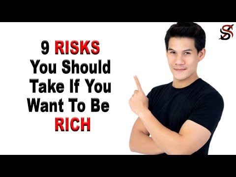 9 Risks you should take if you want to be  Rich