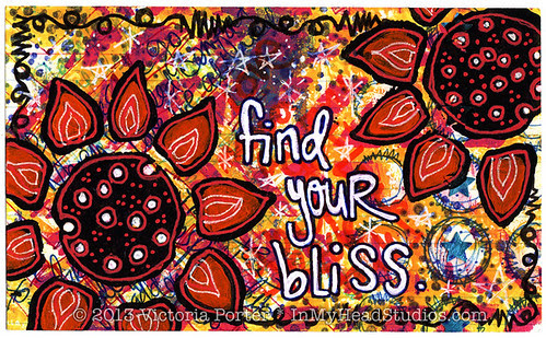 """""""Find Your Bliss"""" ICAD : 6-22-13"""