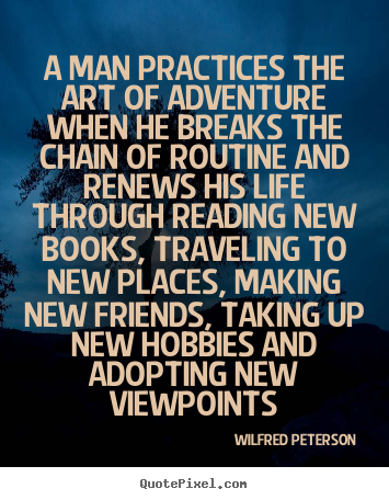 Wilfred Petersons Famous Quotes Quotepixelcom