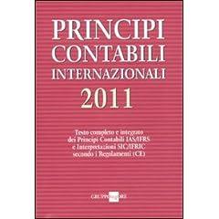 Principi contabili internazionali 2011. Testo completo e integrato dei principi contabili IAS/IFRS e interpretazioni SIC/IFRIC secondo i regolamenti (CE)