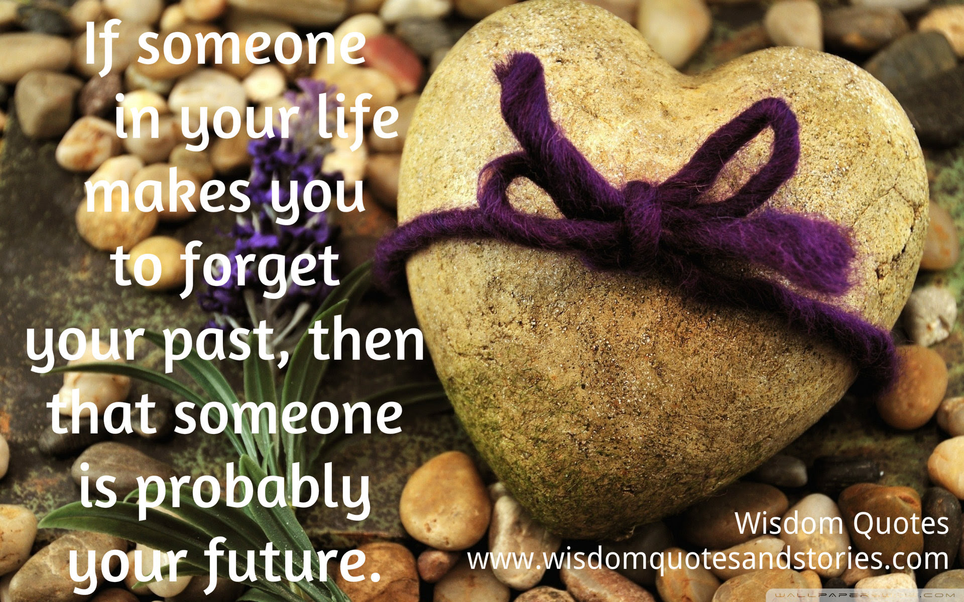 If Someone In Your Life Makes You To Forget Your Past Wisdom