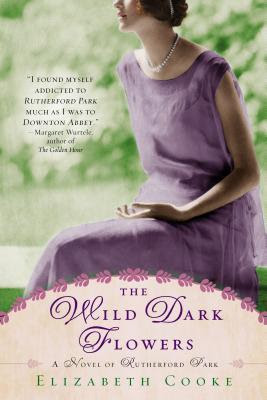 The Wild Dark Flowers: A Novel of Rutherford Park