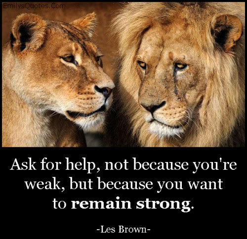 Ask For Help Popular Inspirational Quotes At Emilysquotes