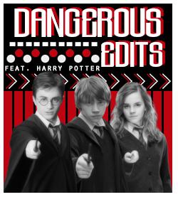 DANGEROUS EDITS