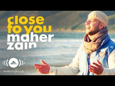 Maher Zain - Close To You