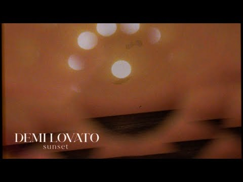 Sunset Lyrics - Demi Lovato | Official Visualizer