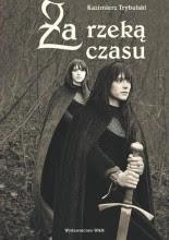 Za rzeką czasu - Kazimierz Trybulski