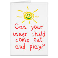 Can your inner child come out and play? card