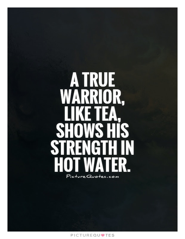 Quotes About True Warriors 18 Quotes