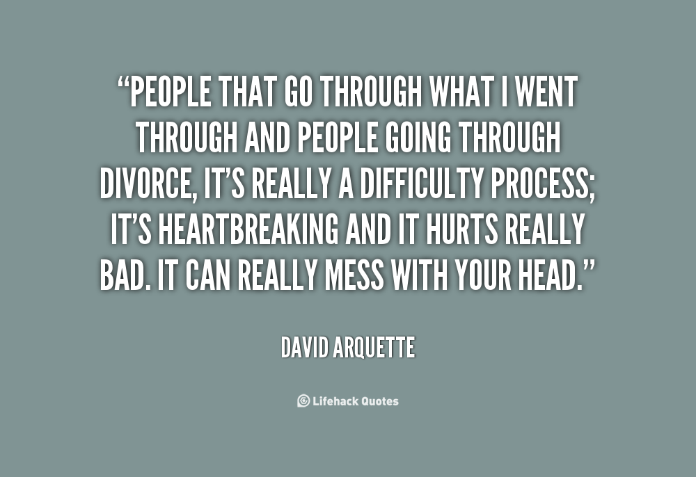 Quotes About Going Through Divorce 24 Quotes