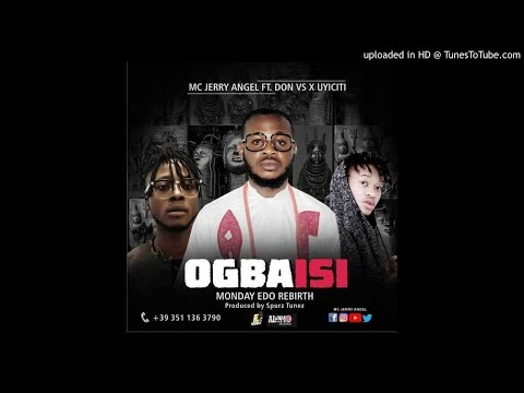 DOWNLOAD MP3: Mc Jerry Angel Ft. Don Vs X UyiCiti – Ogbaisi