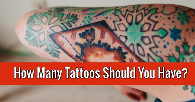 How Many Tattoos Should You Have Quizlady