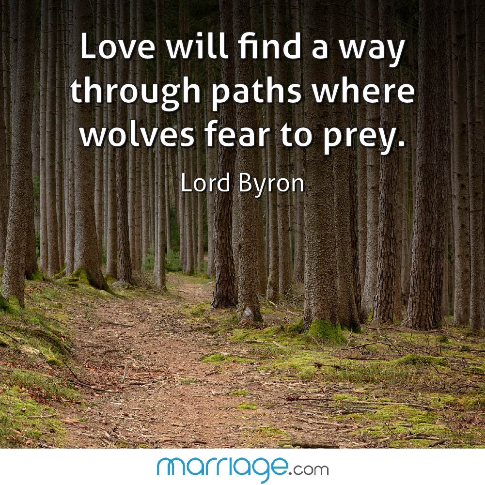 Love Will Find A Way Through Paths Where Wolves Fear To Prey Lord