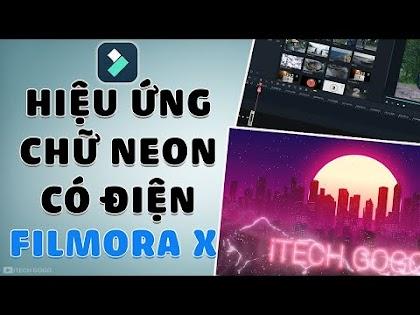 Hướng dẫn tạo hiệu ứng Chữ Phát Sáng Có Điện trên Filmora X