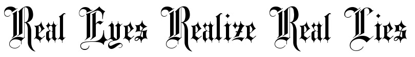 Real Eyes Realize Real Lies Tattoo Font Download Free Scetch