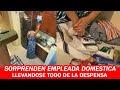 Empleada Domestica Es Descubierta Por Dueña De La Casa Sustrayendo Comestibles
