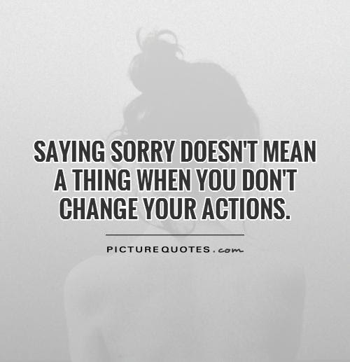 Quotes About Dont Say Sorry 53 Quotes