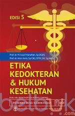 Etika Kedokteran & Hukum Kesehatan (Edisi 5)
